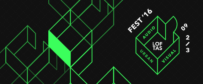 LOFTAS FEST 2016 | Vilnius