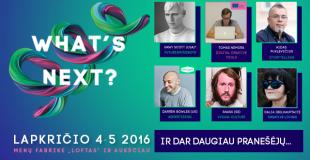 Tarptautinė ateities tendencijų konferencija WHAT'S NEXT? 2016