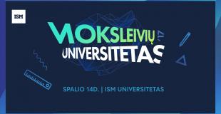 ISM Moksleivių universitetas: žinios, įkvėpimas, galimybės!